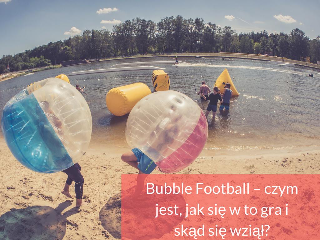 Bubble Football – czym jest, jak się w to gra i skąd się wziął