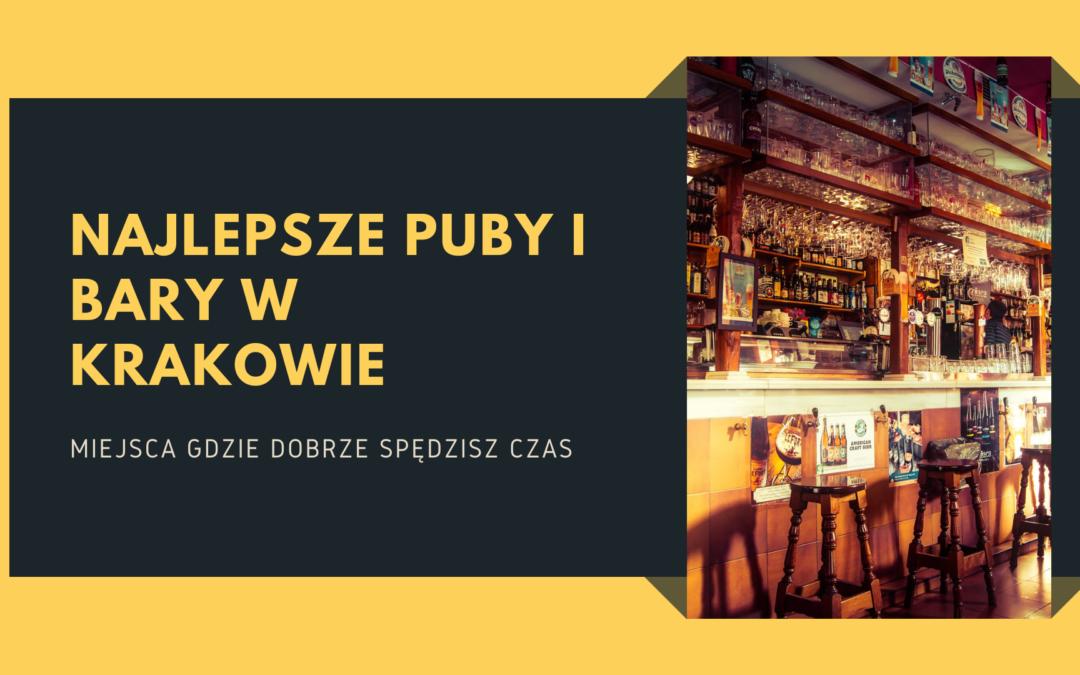 Najlepsze bary i puby w Krakowie